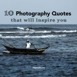 10 photography quotes that will inspire you