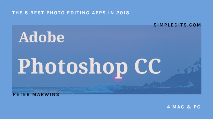 Adobe Photoshop CC The 5 Best Photo Editing Apps in 2018