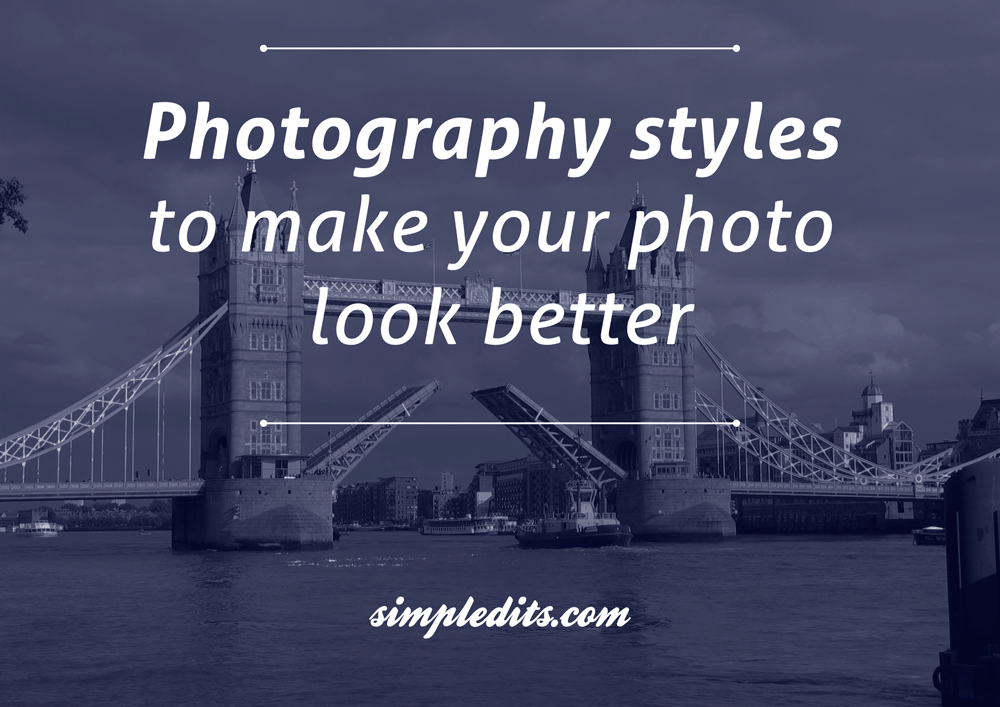 Photo of London bridge with text Photography styles to make your photo look better