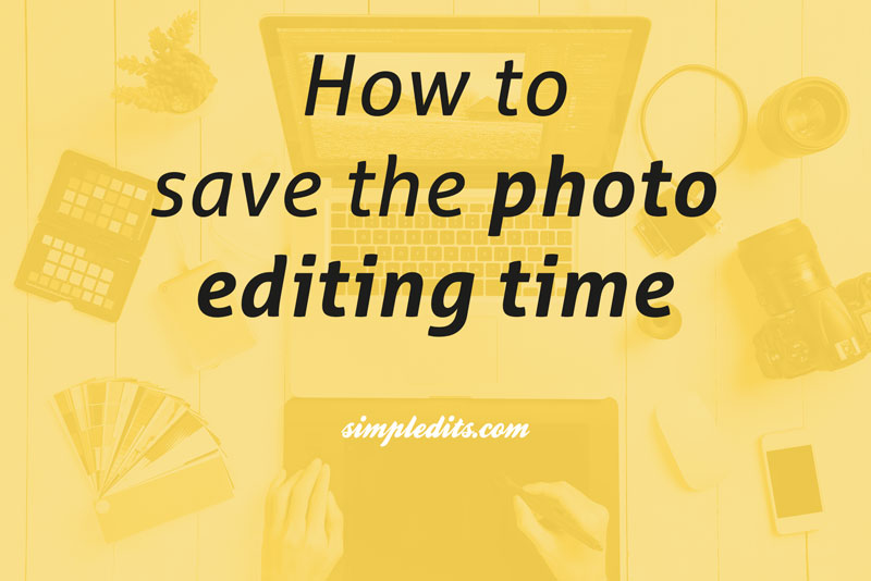 Blog image How to save the photo editing time