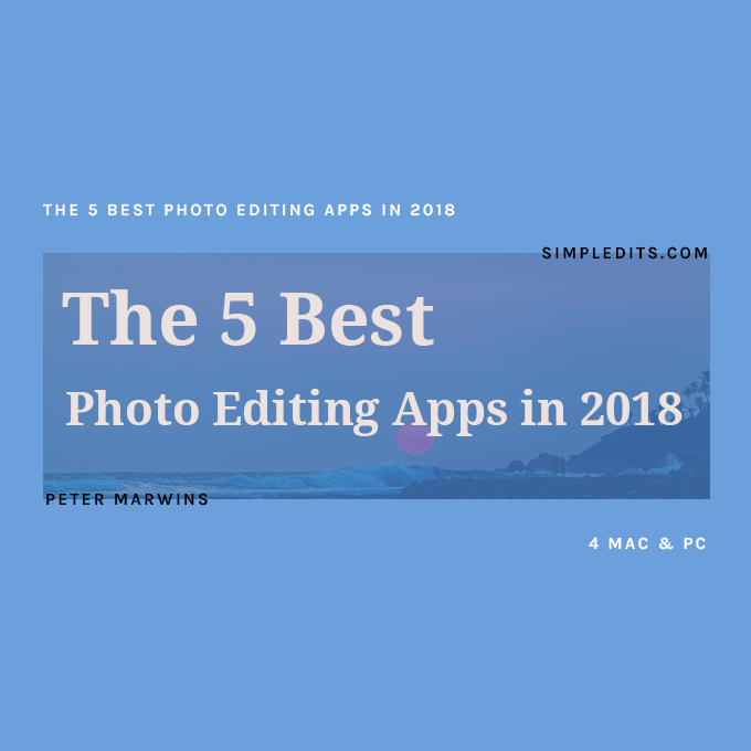 The 5 Best Photo Editor Apps in 2018