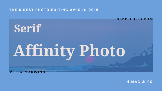 Affinity Photo The 5 Best Photo Editing Apps in 2018