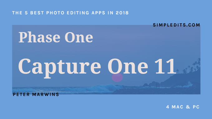 Capture One Pro The 5 Best Photo Editing Apps in 2018