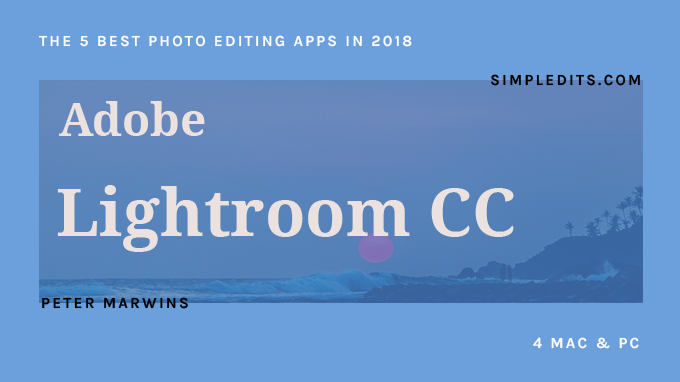 Adobe Lightroom The 5 Best Photo Editing Apps in 2018 Affinity Photo